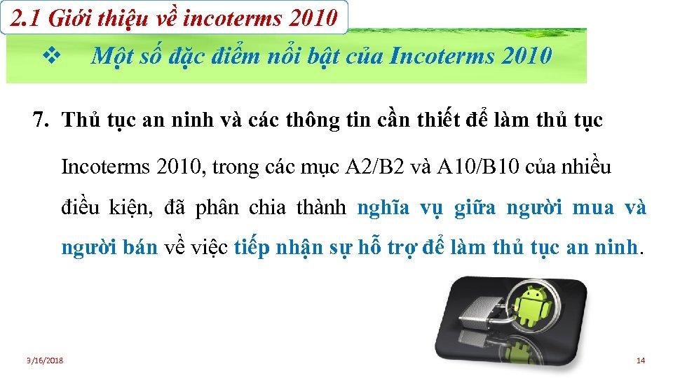 2. 1 Giới thiệu về incoterms 2010 v Một số đặc điểm nổi bật