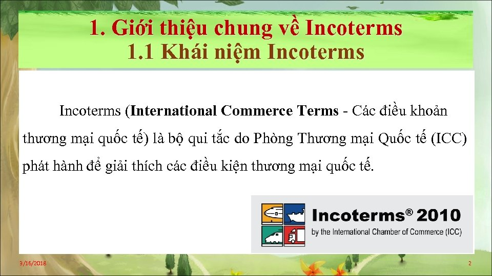 1. Giới thiệu chung về Incoterms 1. 1 Khái niệm Incoterms (International Commerce Terms