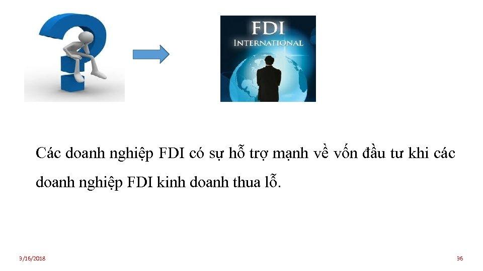 Các doanh nghiệp FDI có sự hỗ trợ mạnh về vốn đầu tư khi