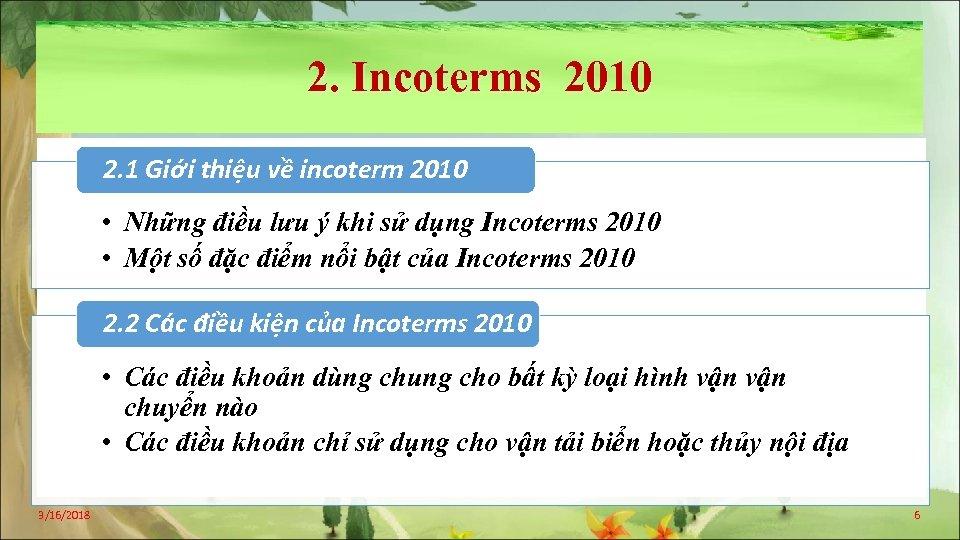 2. Incoterms 2010 2. 1 Giới thiệu về incoterm 2010 • Những điều lưu