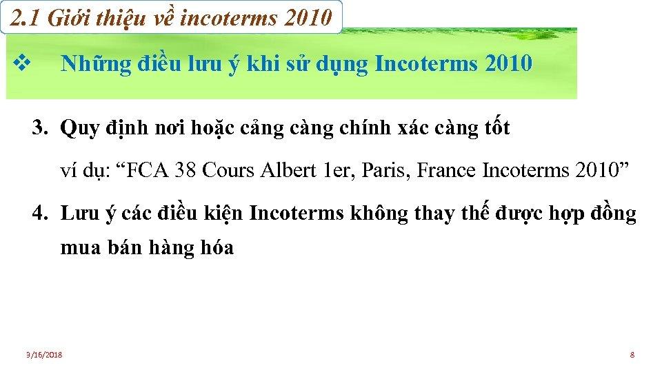 2. 1 Giới thiệu về incoterms 2010 v Những điều lưu ý khi sử