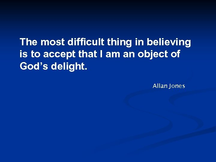 The most difficult thing in believing is to accept that I am an object