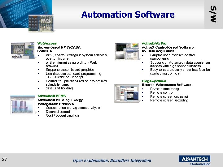 Web. Access Brower-based HMI/SCADA Software § View, control, configure system remotely over an intranet
