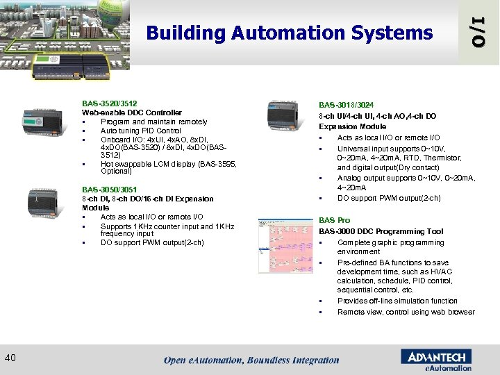 BAS-3520/3512 Web-enable DDC Controller § Program and maintain remotely § Auto tuning PID Control