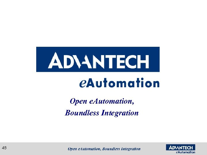 Open e. Automation, Boundless Integration 45