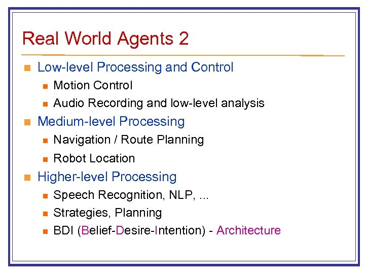 Real World Agents 2 n Low-level Processing and Control n n n Motion Control