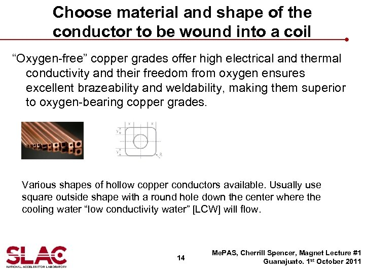 """Choose material and shape of the conductor to be wound into a coil """"Oxygen-free"""""""
