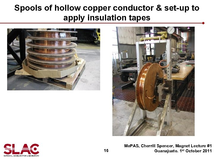 Spools of hollow copper conductor & set-up to apply insulation tapes 16 Me. PAS,
