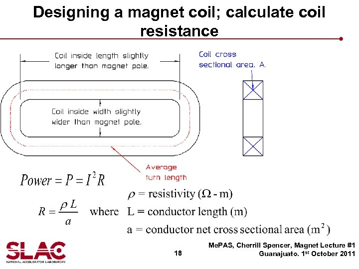 Designing a magnet coil; calculate coil resistance 18 Me. PAS, Cherrill Spencer, Magnet Lecture