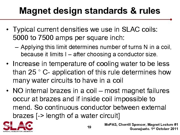 Magnet design standards & rules • Typical current densities we use in SLAC coils: