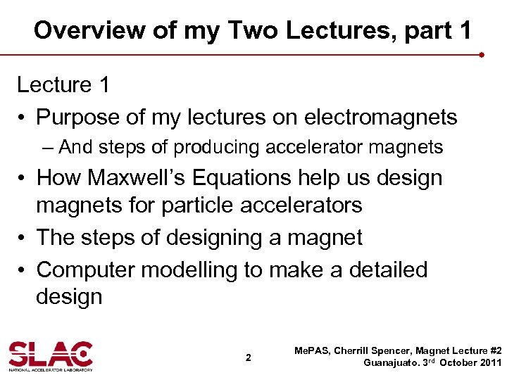 Overview of my Two Lectures, part 1 Lecture 1 • Purpose of my lectures