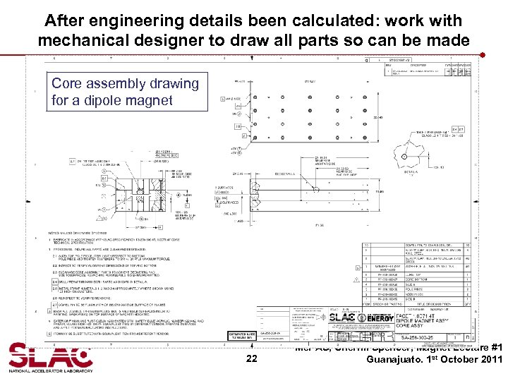 After engineering details been calculated: work with mechanical designer to draw all parts so