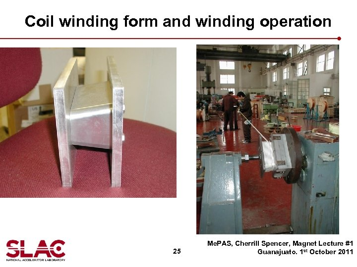 Coil winding form and winding operation 25 Me. PAS, Cherrill Spencer, Magnet Lecture #1