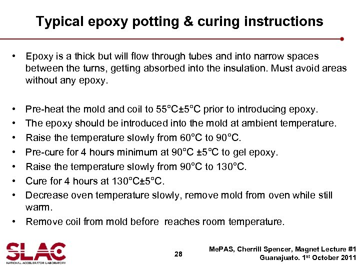 Typical epoxy potting & curing instructions • Epoxy is a thick but will flow