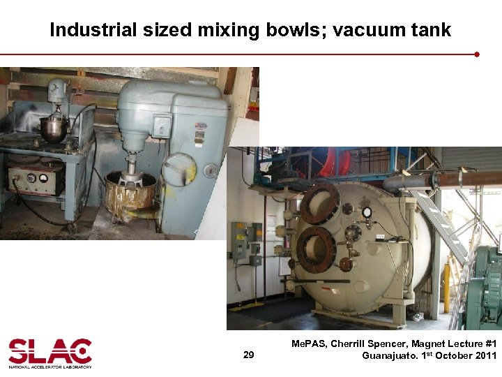 Industrial sized mixing bowls; vacuum tank 29 Me. PAS, Cherrill Spencer, Magnet Lecture #1