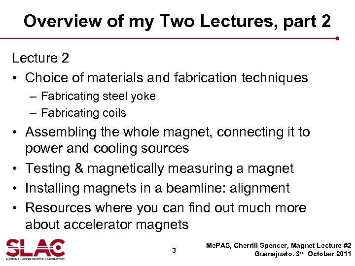 Overview of my Two Lectures, part 2 Lecture 2 • Choice of materials and