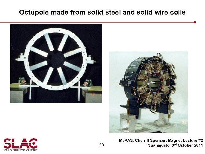Octupole made from solid steel and solid wire coils 33 Me. PAS, Cherrill Spencer,