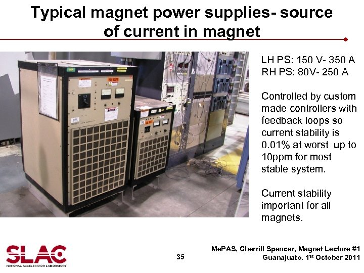 Typical magnet power supplies- source of current in magnet LH PS: 150 V- 350