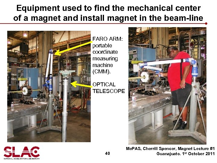 Equipment used to find the mechanical center of a magnet and install magnet in