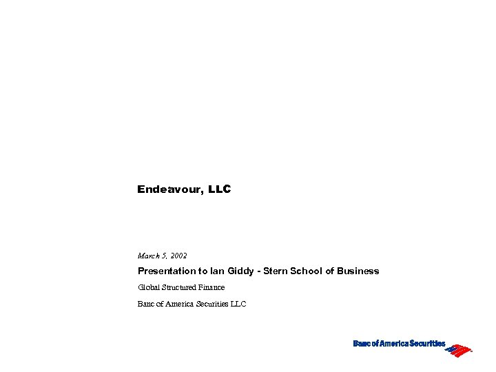 Endeavour, LLC March 5, 2002 Presentation to Ian Giddy - Stern School of Business