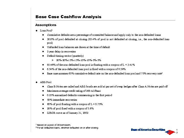 Base Cashflow Analysis Assumptions u Loan Pool 1 l Cumulative defaults are a percentage