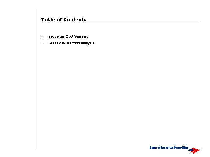 Table of Contents I. Endeavour CDO Summary II. Base Cashflow Analysis 3