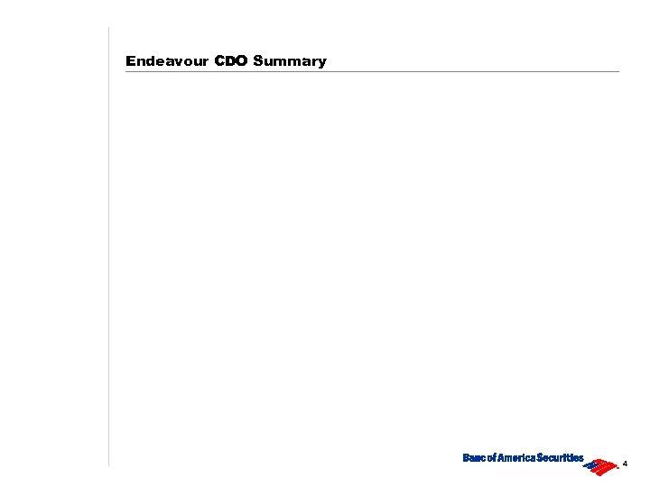 Endeavour CDO Summary 4