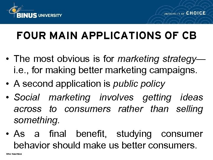 FOUR MAIN APPLICATIONS OF CB • The most obvious is for marketing strategy— i.