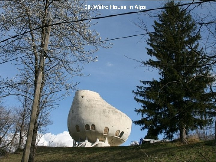 20. Weird House in Alps