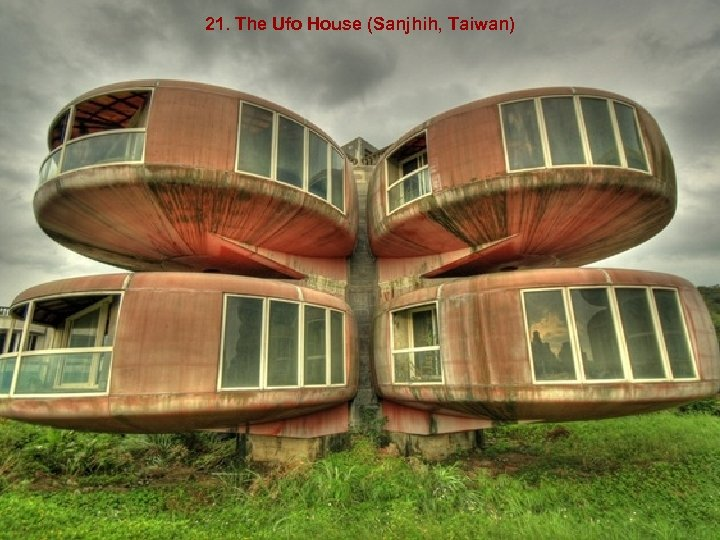 21. The Ufo House (Sanjhih, Taiwan)