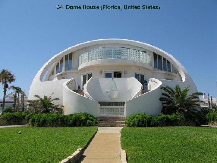 34. Dome House (Florida, United States)