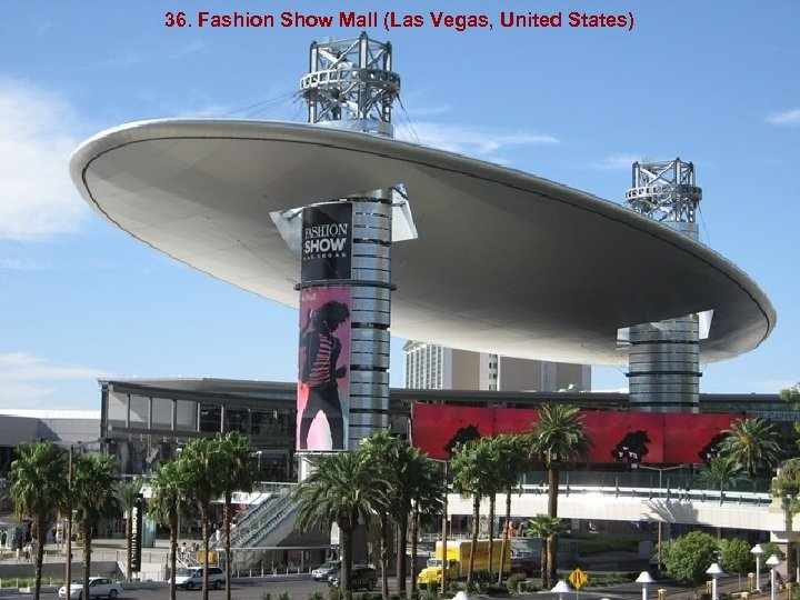 36. Fashion Show Mall (Las Vegas, United States)