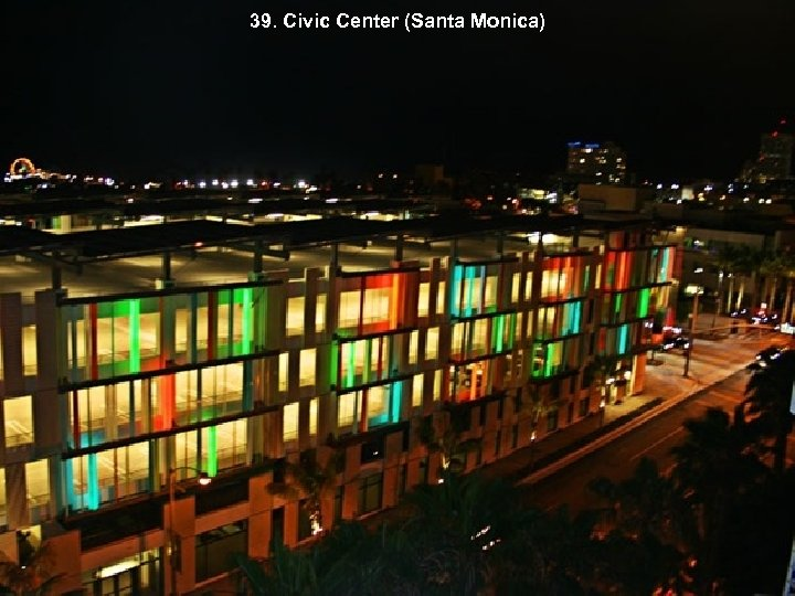 39. Civic Center (Santa Monica)