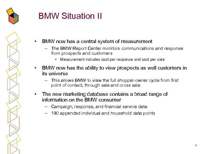 BMW Situation II • BMW now has a central system of measurement – The