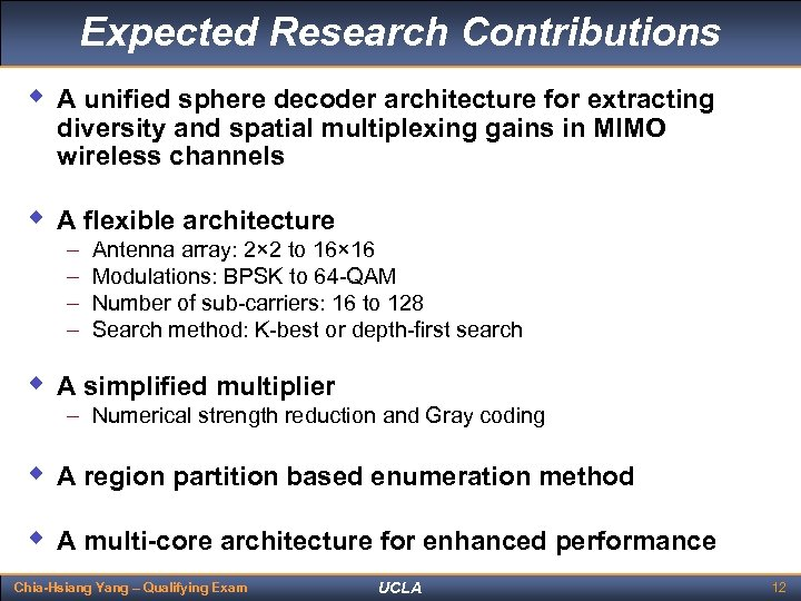 Expected Research Contributions w A unified sphere decoder architecture for extracting diversity and spatial