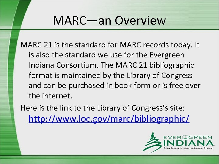 MARC—an Overview MARC 21 is the standard for MARC records today. It is also