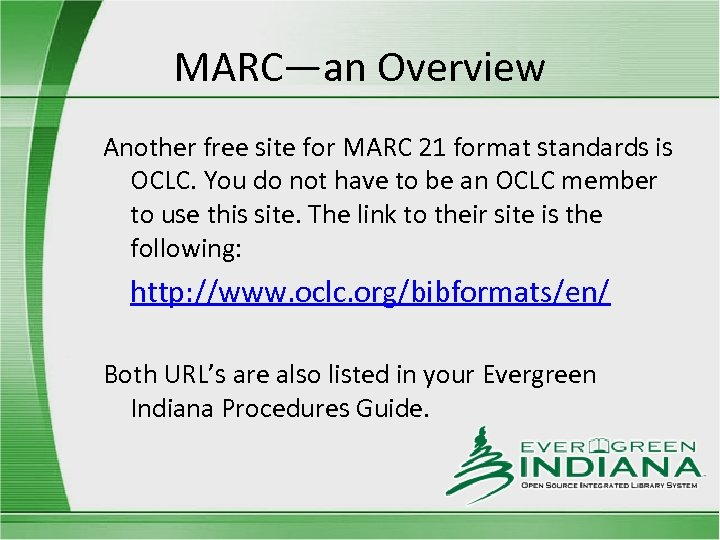MARC—an Overview Another free site for MARC 21 format standards is OCLC. You do
