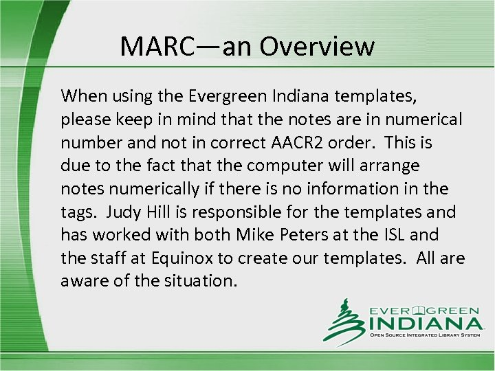 MARC—an Overview When using the Evergreen Indiana templates, please keep in mind that the