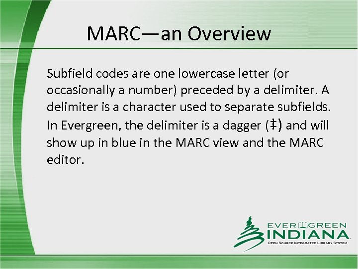 MARC—an Overview Subfield codes are one lowercase letter (or occasionally a number) preceded by