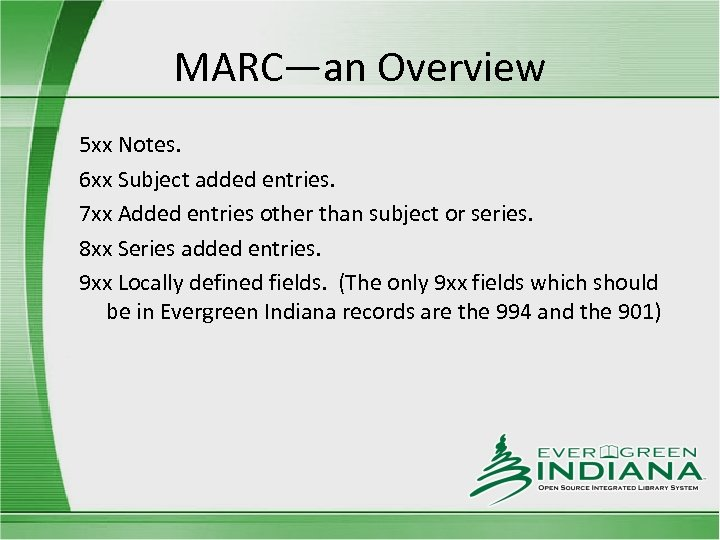 MARC—an Overview 5 xx Notes. 6 xx Subject added entries. 7 xx Added entries