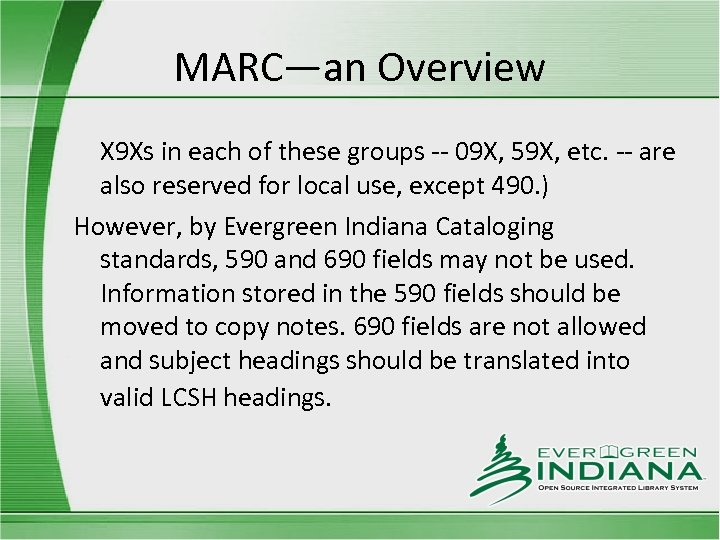 MARC—an Overview X 9 Xs in each of these groups -- 09 X, 59