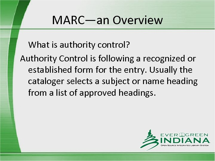 MARC—an Overview What is authority control? Authority Control is following a recognized or established