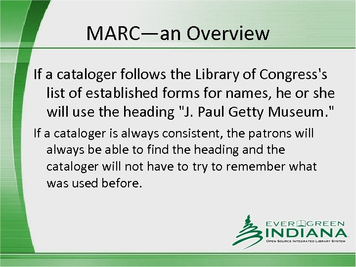 MARC—an Overview If a cataloger follows the Library of Congress's list of established forms
