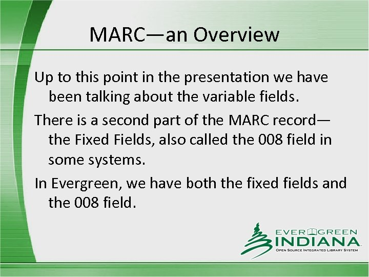 MARC—an Overview Up to this point in the presentation we have been talking about