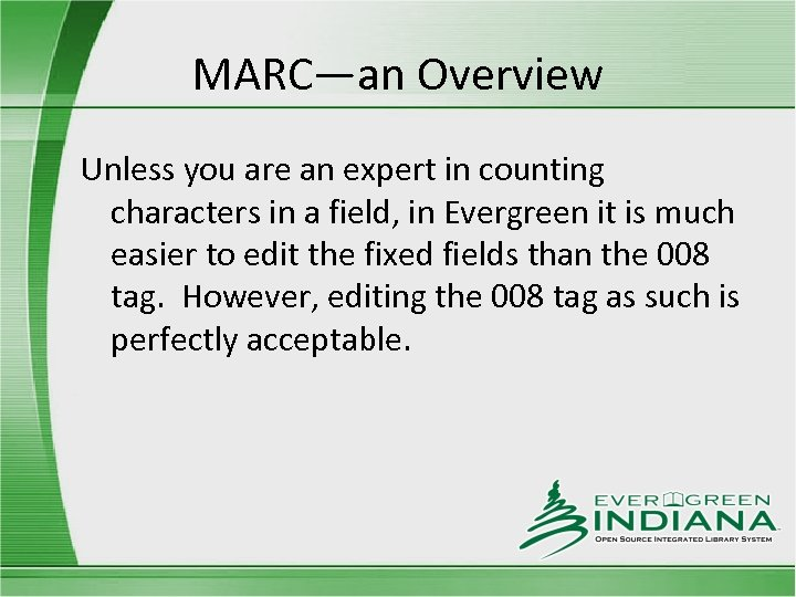 MARC—an Overview Unless you are an expert in counting characters in a field, in
