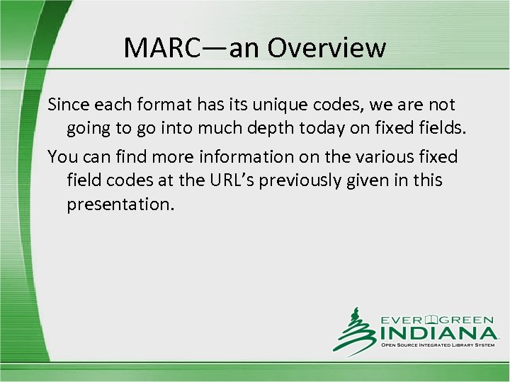 MARC—an Overview Since each format has its unique codes, we are not going to