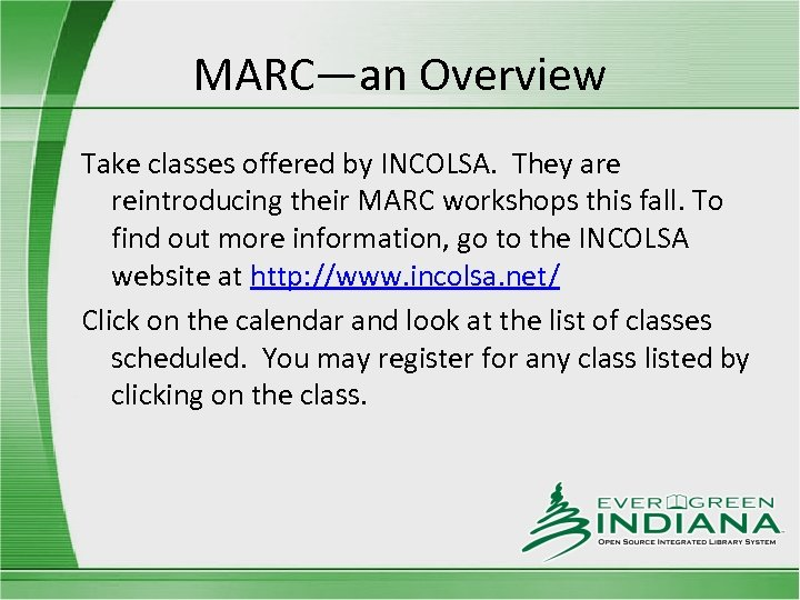 MARC—an Overview Take classes offered by INCOLSA. They are reintroducing their MARC workshops this