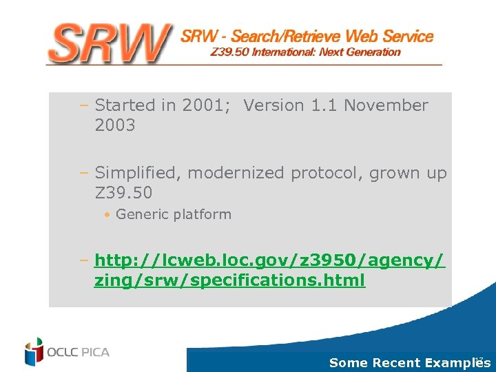 – Started in 2001; Version 1. 1 November 2003 – Simplified, modernized protocol, grown