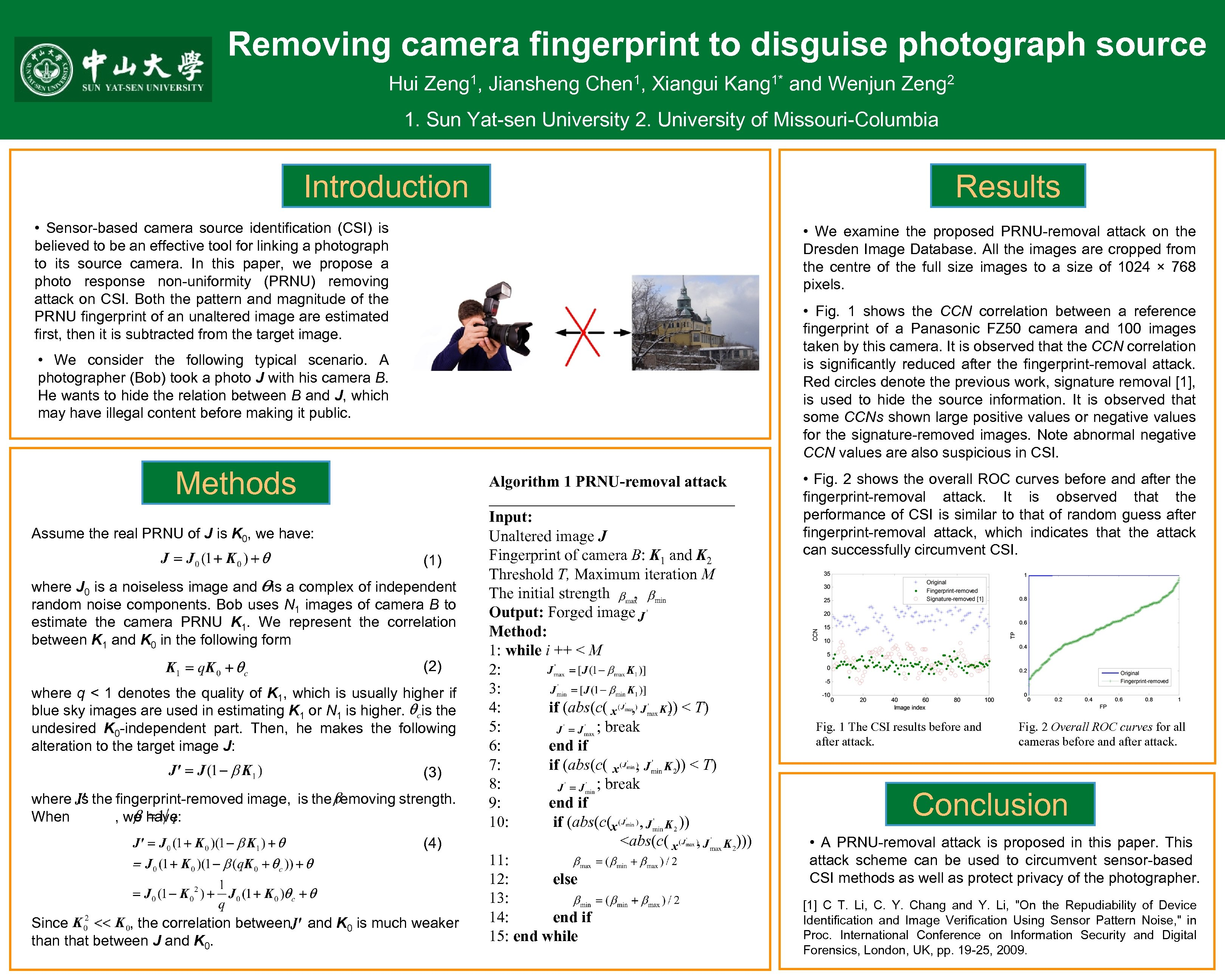 Removing camera fingerprint to disguise photograph source Hui 1, Zeng Jiansheng 1, Chen Xiangui