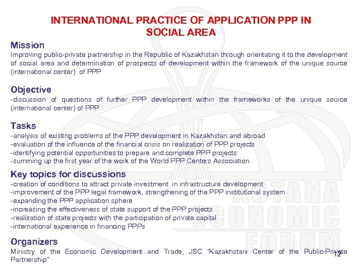 INTERNATIONAL PRACTICE OF APPLICATION PPP IN SOCIAL AREA Mission Improving public-private partnership in the